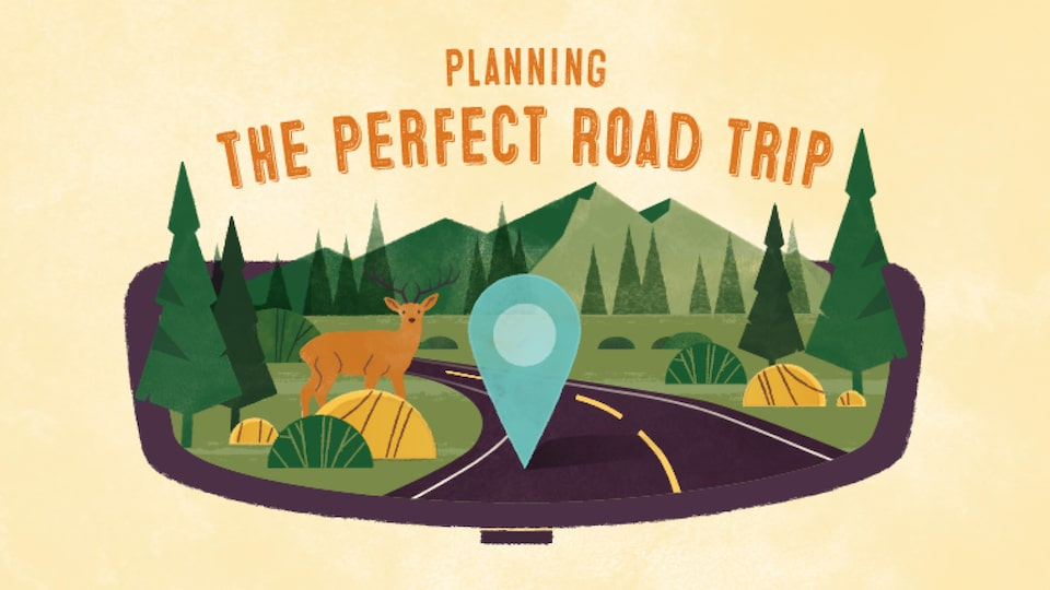 An illustration of a road running through a landscape of mountains and trees, with a deer on the side of the road. Text over image reads: Planning the perfect road trip.