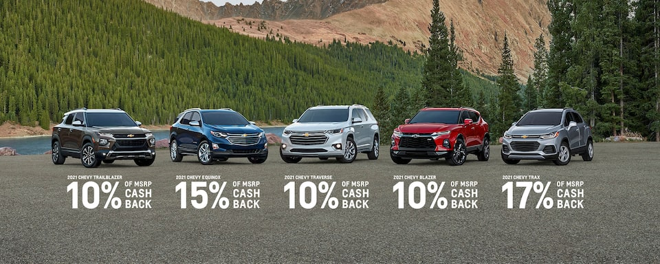 2021 Trailblazer 10% of MSRP Cash Back  2021 Equinox 15% of MSRP Cash Back  2021 Traverse 10% of MSRP Cash Back  2021 Blazer 10% of MSRP Cash Back  2021 Trax 17% of MSRP Cash Back