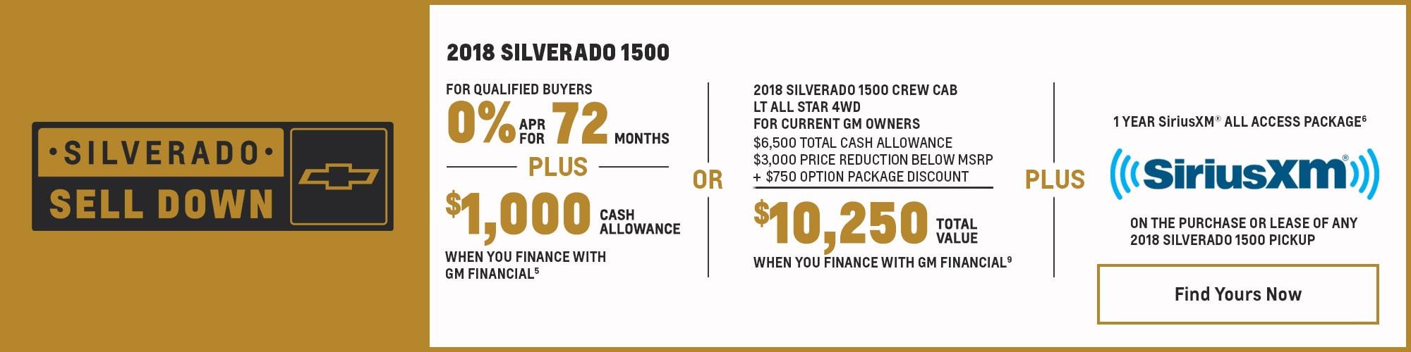 2018 Silverado 1500: 0% APR for 72 Months Plus $1,000 Cash Allowance Plus 1 Year Sirius XM All Access Package