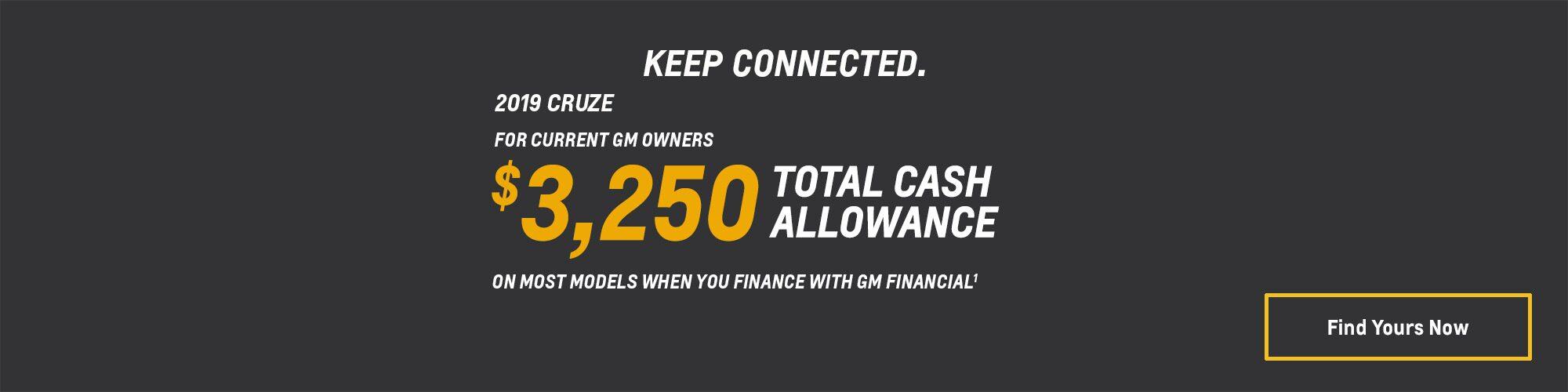 2019 Cruze: $3,250 Total Cash Allowance