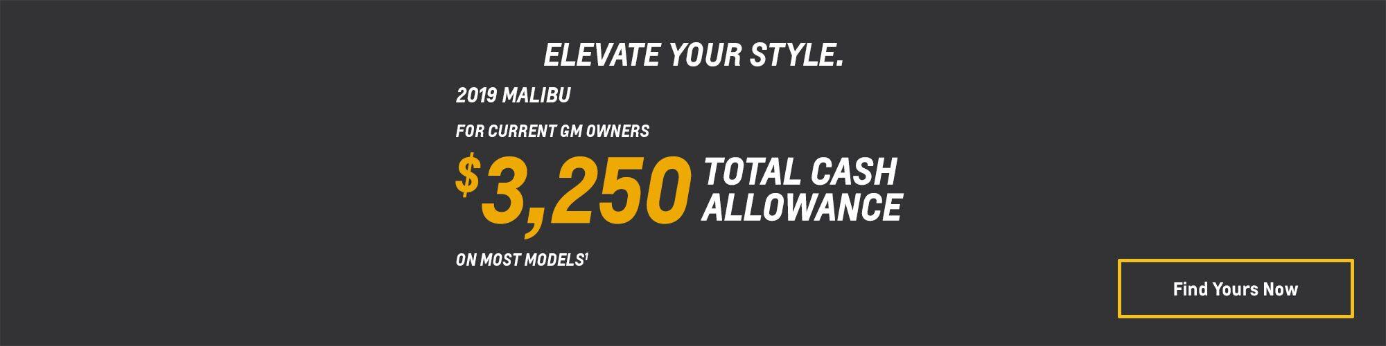 2019 Malibu: $3,250 Total Cash Allowance