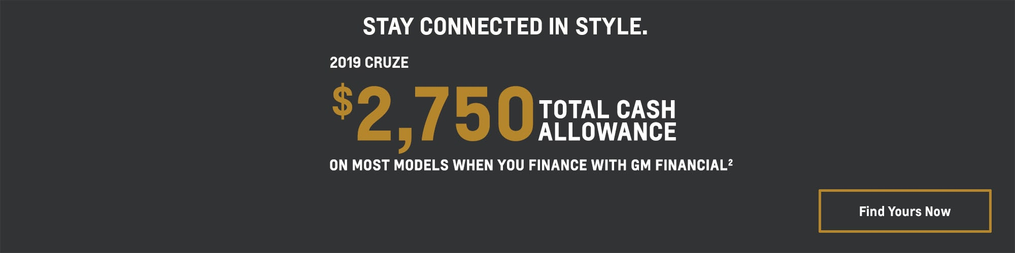 2019 Cruze: $2,750 Total Cash Allowance