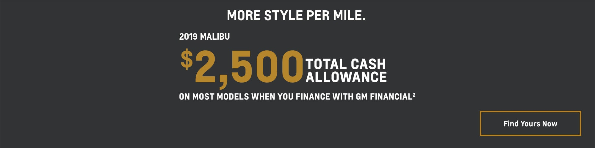 2019 Malibu: $2,500 Total Cash Allowance
