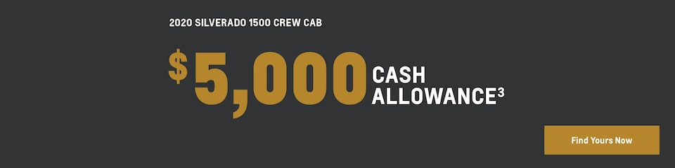 2020 Silverado 1500 Crew Cab: $5,000 cash allowance(3). Find yours now.