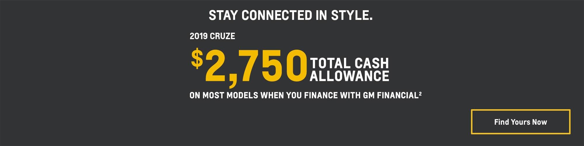 2019 Cruze: $2,750 Total Cash Allowance