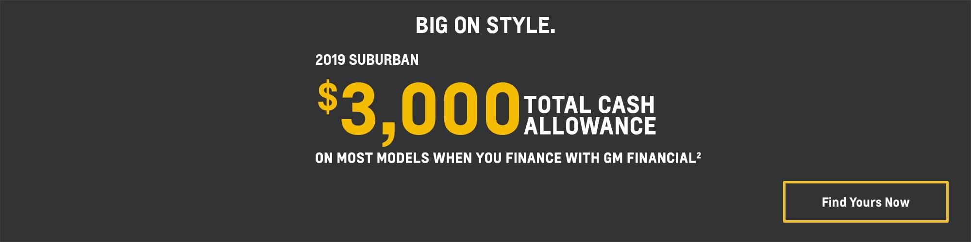 2019 Suburban: $3,000 Total Cash Allowance