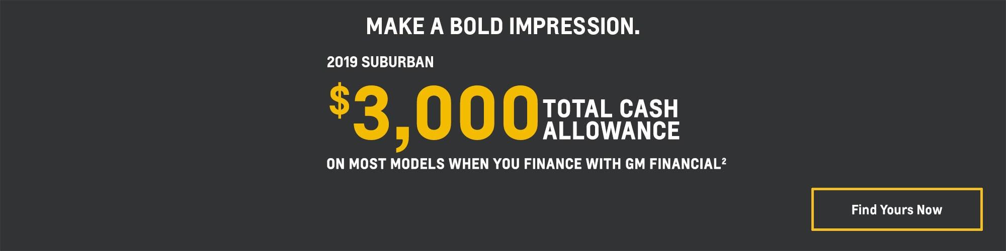 2019 Chevrolet Suburban: $3,000 Total Cash Allowance