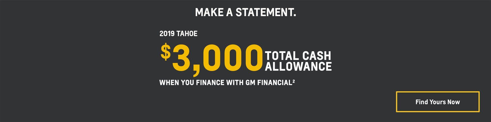 2019 Chevrolet Tahoe: $3,000 Total Cash Allowance