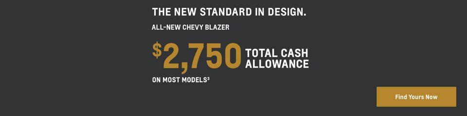 2019 Blazer: $2,750 Total Cash Allowance